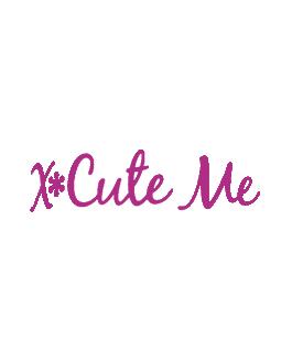 XCUTE ME